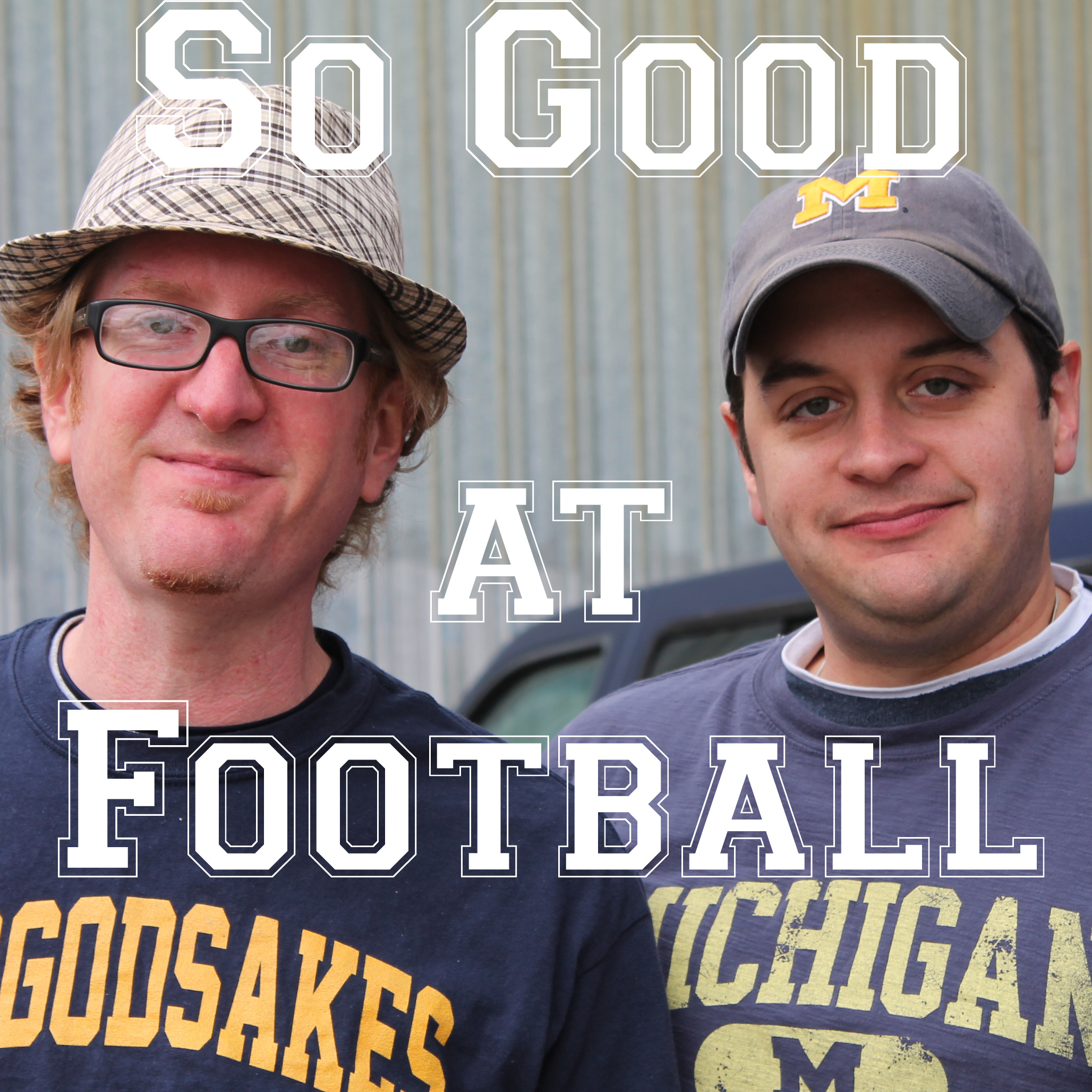 We are So Good at Football Podcast